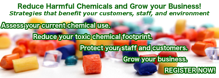 BY POPULAR DEMAND: Reduce Harmful Chemicals and Grow your Business!